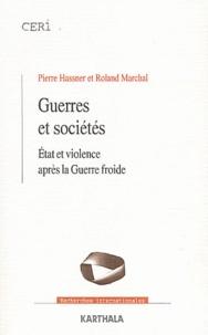 Pierre Hassner et Roland Marchal - Guerres et sociétés - Etats et violence après la Guerre froide.