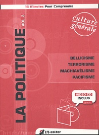 Pierre Hassner et Thierry Ménissier - La politique - Volume 3, Bellicisme, terrorisme, machiavélisme, pacifisme. 1 DVD