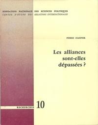 Pierre Hassner - Les alliances sont-elles dépassées ?.