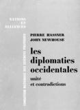 Pierre Hassner et John Newhouse - Les diplomaties occidentales : unité et contradictions.