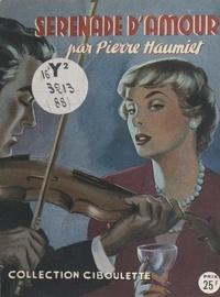 Pierre Haumiet - Sérénade d'amour.