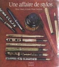 Pierre Haury et Jean-Pierre Lacroux - Une affaire de stylos.