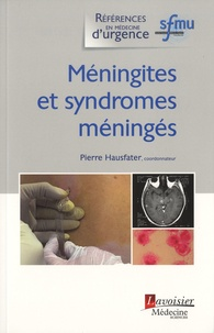 Pierre Hausfater - Méningites et syndromes méningés.