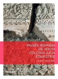Pierre Hausser et Christophe Henry - Musée romain de Nyon - Colonia iulia equestris.