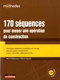 Pierre Haxaire et Hervé Debaveye - 170 séquences pour mener une opération de construction.