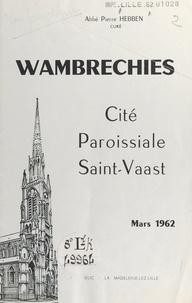 Pierre Hebben et Amédée Lictevout - Wambrechies - Cité paroissiale Saint-Vaast.