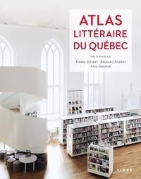 Pierre Hébert et Bernard Andrès - Atlas littéraire du Québec.