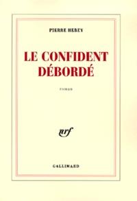 Pierre Hebey - Le confident débordé.