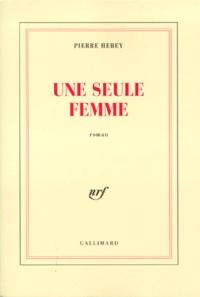 Pierre Hebey - Une seule femme.