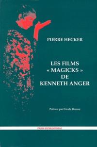 "Pierre Hecker - Les films ""magicks"" de Kenneth Anger."