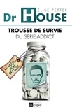 Pierre Hédrich - Dr House : Trousse de survie du série-addict.