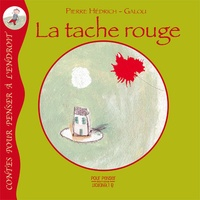 Pierre Hédrich et  Galou - La tache rouge.