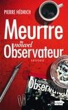 Pierre Hédrich - Meurtre au nouvel Observateur.