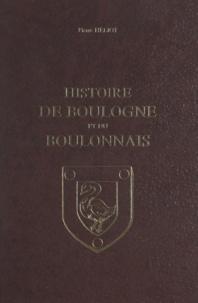 Pierre Héliot - Histoire de Boulogne et du Boulonnais.