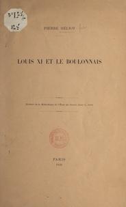 Pierre Héliot - Louis XI et le Boulonnais.