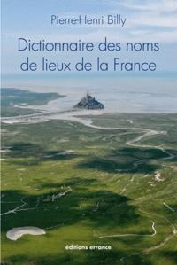 Pierre-Henri Billy - Dictionnaire des noms de lieux de la France.