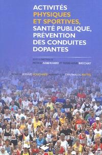 Pierre-Henri Bréchat et Patrick Aeberhard - Activités physiques et sportives, santé publique, prévention des conduites dopantes.