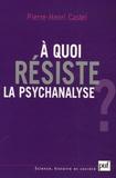 Pierre-Henri Castel - A quoi résiste la psychanalyse ?.