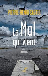 Il télécharge des livres pdf Le mal qui vient  - Essai hâtif sur la fin des temps RTF iBook par Pierre-Henri Castel