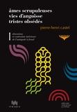 Pierre-Henri Castel - Obsessions et contrainte intérieure de l'Antiquité à Freud - Volume 1, Ames scrupuleuses, vies d'angoisse, tristes obsédés.