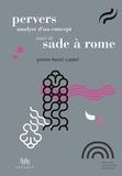 Pierre-Henri Castel - Pervers, analyse d'un concept - Suivi de Sade à Rome.