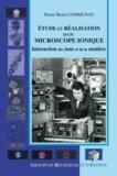 Pierre-Henri Communay - Etude et réalisation d'un microscope ionique - Interaction des ions et de la matière.