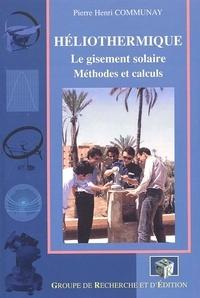 Pierre-Henri Communay - Héliothermique. - Le gisement solaire, méthodes et calculs.