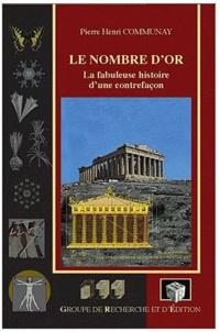 Pierre-Henri Communay - Le nombre d'or - La fabuleuse histoire d'une contrefaçon.