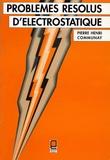 Pierre-Henri Communay - Problèmes résolus d'électrostatique.