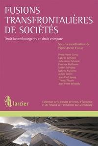 Fusions transfrontalières de sociétés- Droit luxembourgeois et droit comparé - Pierre-Henri Conac pdf epub