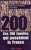 Pierre-Henri de Menthon et Eric Tréguier - Ces 200 familles qui possèdent la France.