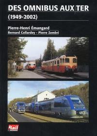 Pierre-Henri Emangard et Pierre Zembri - Des omnibus aux TER.