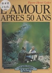 Pierre-Henri Galier - L'amour après 50 ans.