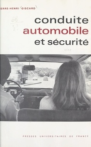 Pierre-Henri Giscard et S. Bouisset - Conduite automobile et sécurité.