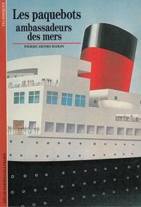 Pierre-Henri Marin - Les paquebots ambassadeurs des mers.