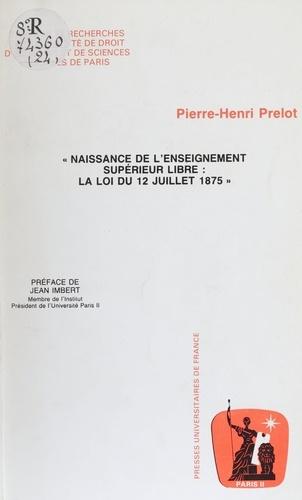 Pierre-Henri Prélot et Jean Imbert - Naissance de l'enseignement supérieur libre - La loi du 12 juillet 1875.