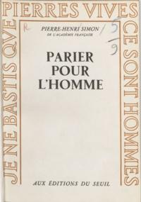 Pierre-Henri Simon - Parier pour l'homme.