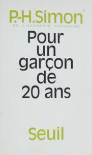 Pierre-Henri Simon - Pour un garçon de 20 ans.