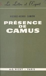 Pierre-Henri Simon - Présence de Camus.
