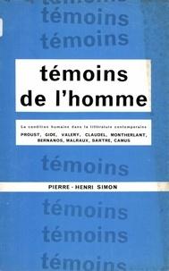 Pierre-Henri Simon - Témoins de l'homme - La condition humaine dans la littérature contemporaine.