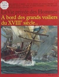 Pierre-Henri Sträter et Pierre Brochard - À bord des grands voiliers du XVIIIe siècle - Les grands marins.