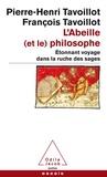 Pierre-Henri Tavoillot et François Tavoillot - L'Abeille (et le) philosophe - Etonnant voyage dans la ruche des sages.