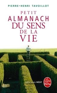 Pierre-Henri Tavoillot - Petit almanach du sens de la vie.