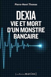 Dexia - Vie et mort dun monstre bancaire.pdf