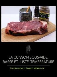 Pierre-Henri Vannieuwenhuyse - La cuisson sous vide, juste et basse température.