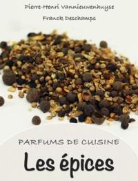Pierre-Henri Vannieuwenhuyse - Parfums de Cuisine : les épices.