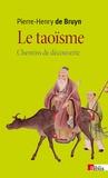 Pierre-Henry De Bruyn - Le taoïsme - Chemins de découverte.