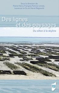 Pierre-Henry Frangne et Patricia Limido - Des lignes et des paysages - Du sillon à la skyline.