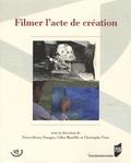 Pierre-Henry Frangne et Gilles Mouëllic - Filmer l'acte de création.
