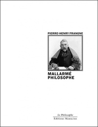 Pierre-Henry Frangne - Mallarmé philosophe.